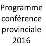 Programme conférence provinciale 2016